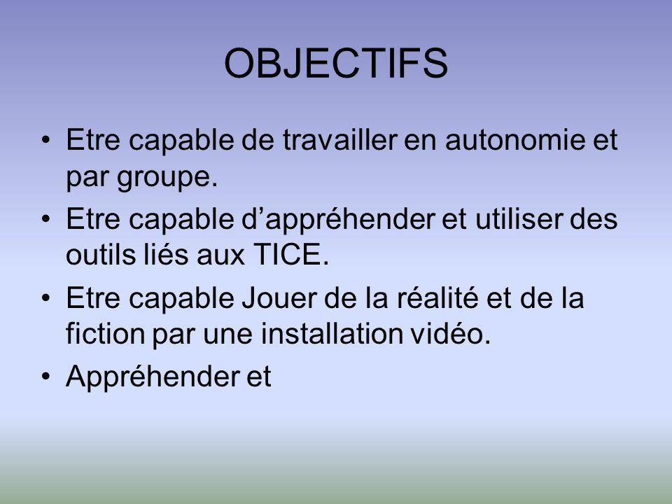 OBJECTIFS Etre capable de travailler en autonomie et par groupe.