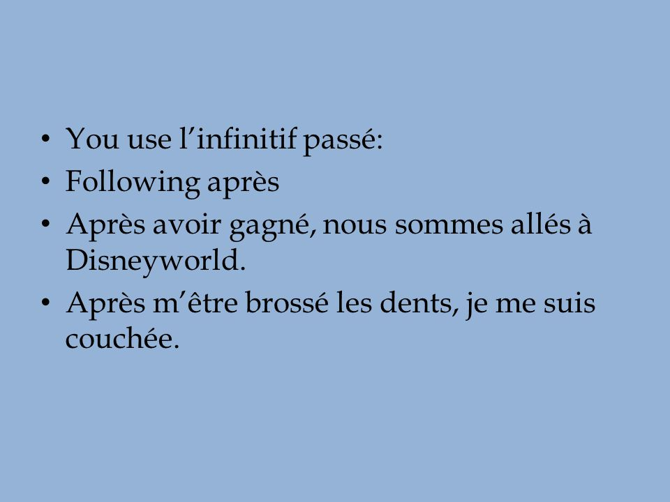 You use l'infinitif passé: