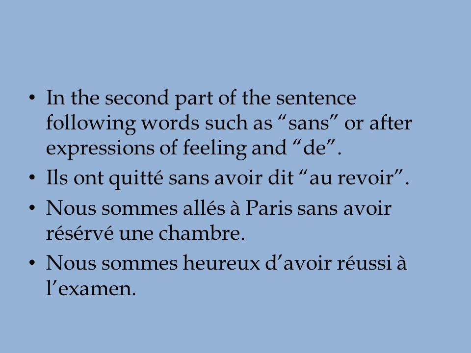 In the second part of the sentence following words such as sans or after expressions of feeling and de .