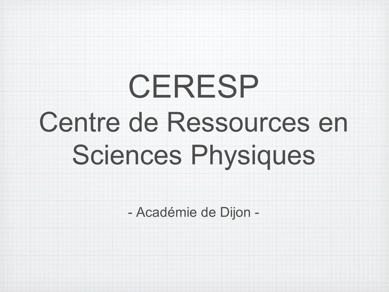 CERESP Centre de Ressources en Sciences Physiques - Académie de Dijon -