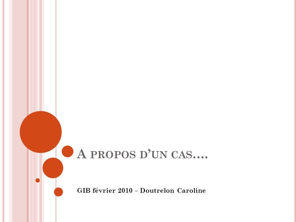 GIB février 2010 – Doutrelon Caroline