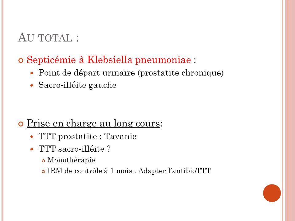 Au total : Septicémie à Klebsiella pneumoniae :