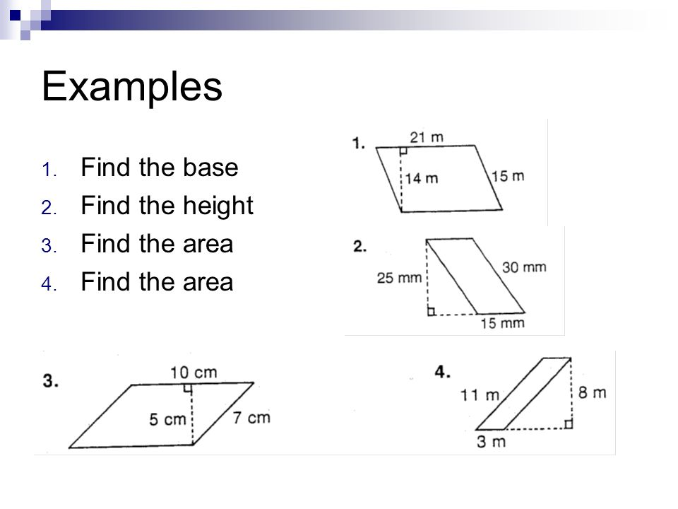 Examples Find the base Find the height Find the area