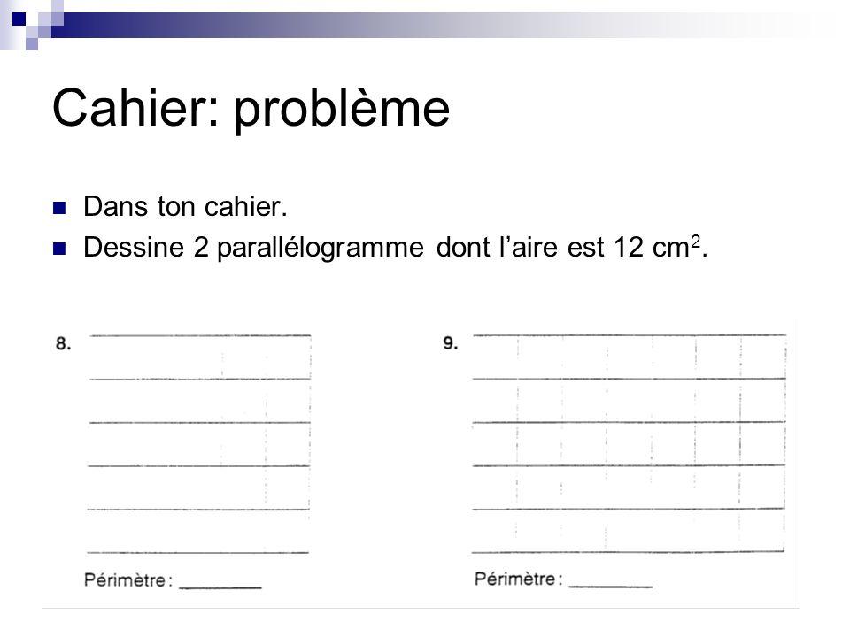 Cahier: problème Dans ton cahier.