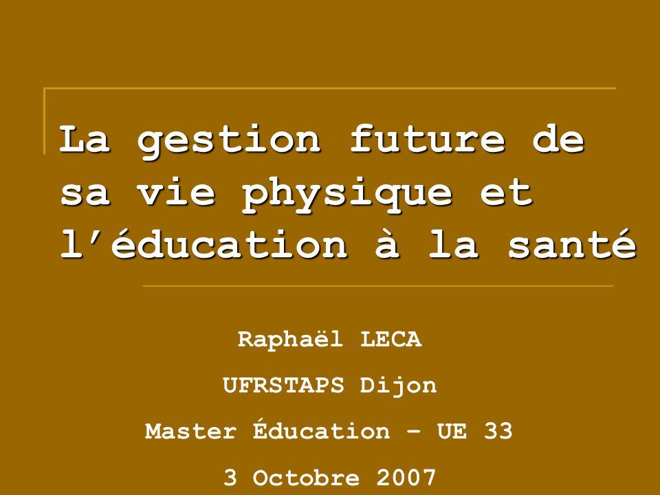 La gestion future de sa vie physique et l'éducation à la santé