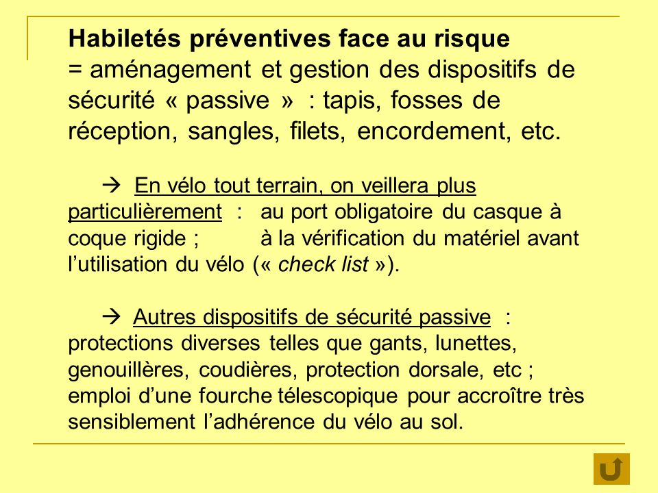 Habiletés préventives face au risque = aménagement et gestion des dispositifs de sécurité « passive » : tapis, fosses de réception, sangles, filets, encordement, etc.