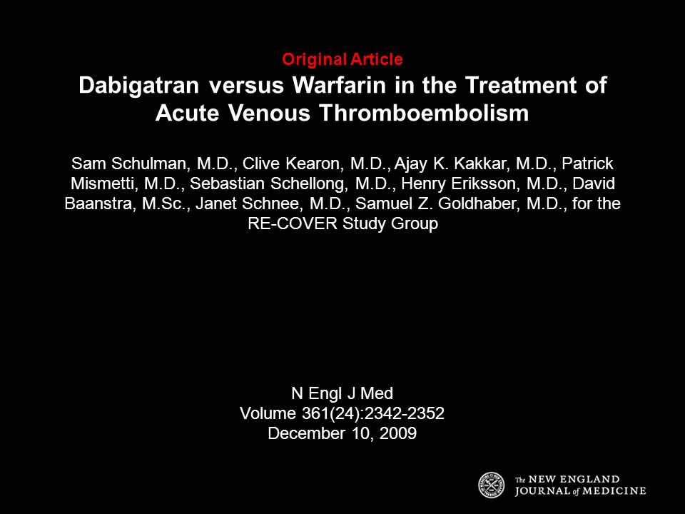 Original Article Dabigatran versus Warfarin in the Treatment of Acute Venous Thromboembolism