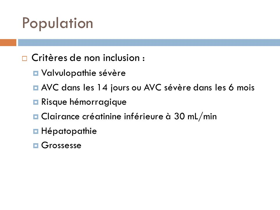 Population Critères de non inclusion : Valvulopathie sévère