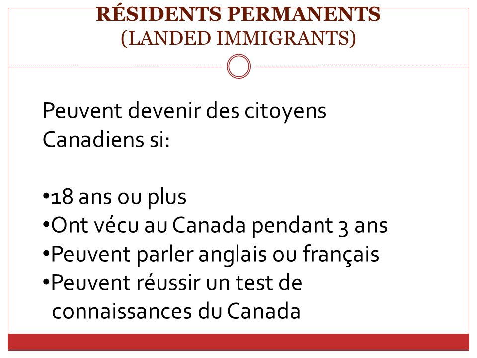 RÉSIDENTS PERMANENTS (LANDED IMMIGRANTS)