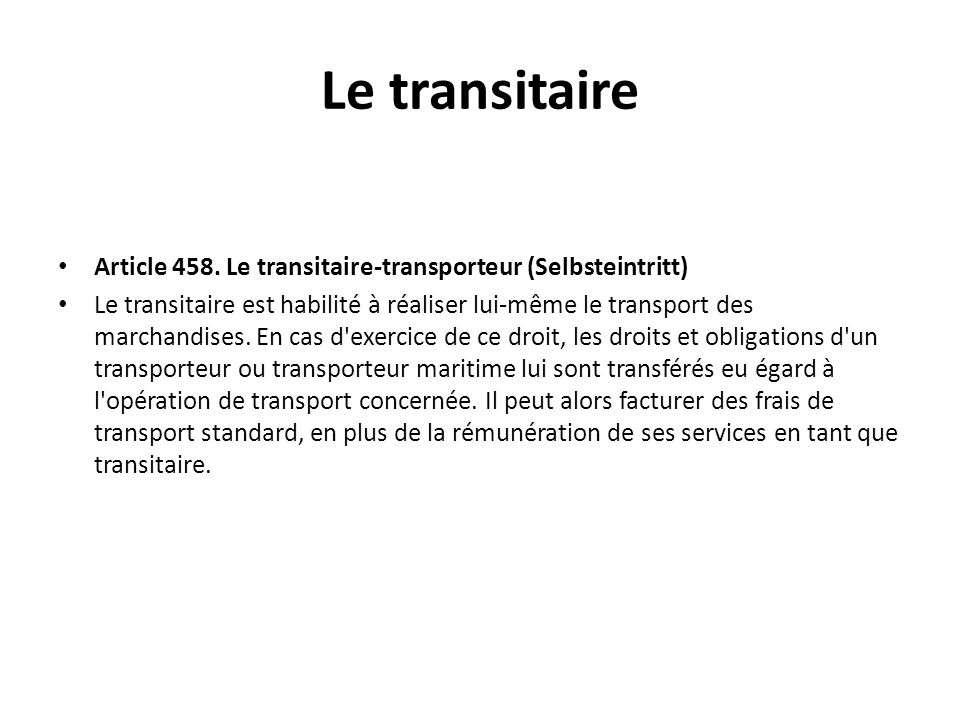 Le transitaire Article 458. Le transitaire-transporteur (Selbsteintritt)