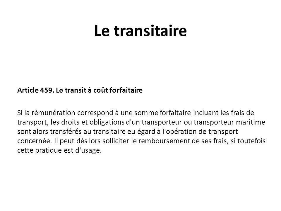 Le transitaire Article 459. Le transit à coût forfaitaire