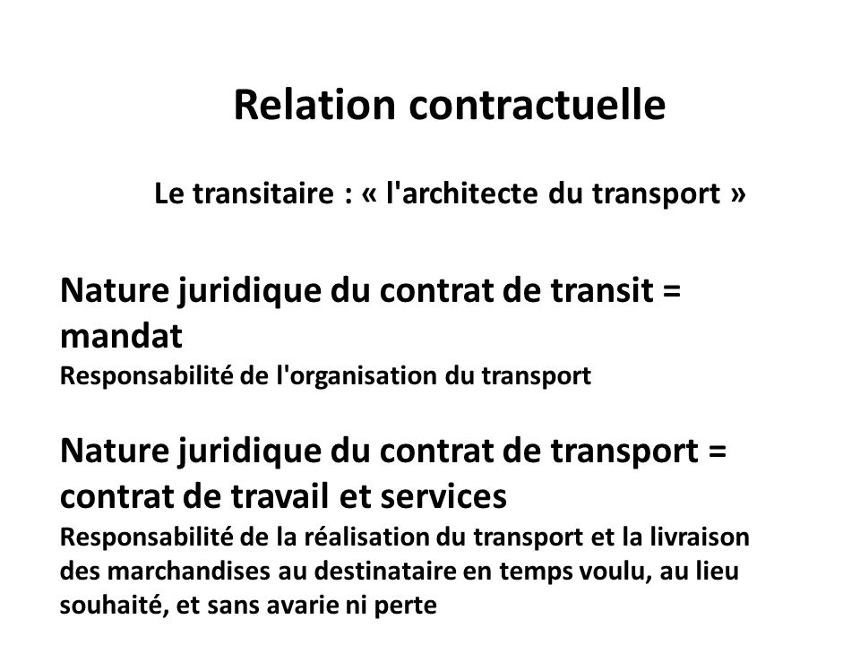 Relation contractuelle Le transitaire : « l architecte du transport »