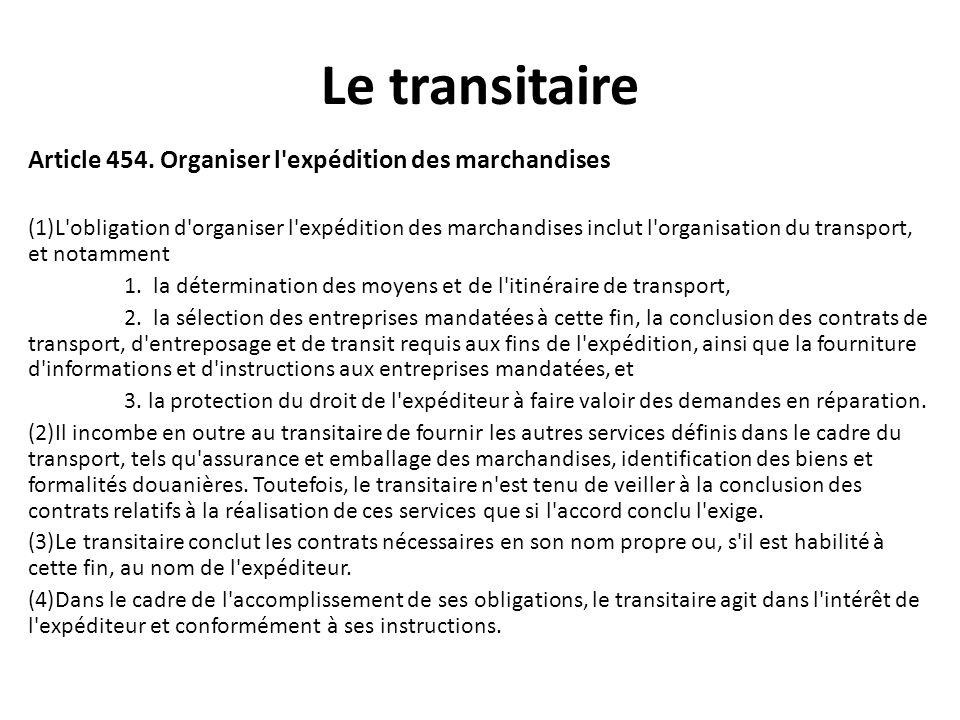 Le transitaire Article 454. Organiser l expédition des marchandises