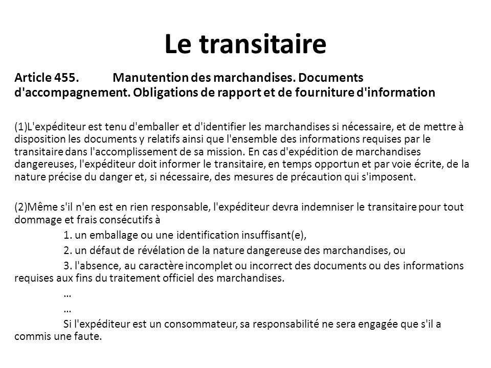 Le transitaire Article 455. Manutention des marchandises. Documents d accompagnement. Obligations de rapport et de fourniture d information.