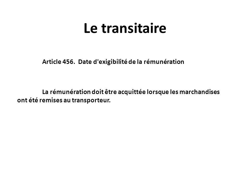 Le transitaire Article 456. Date d exigibilité de la rémunération