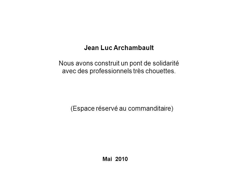 Jean Luc Archambault Nous avons construit un pont de solidarité