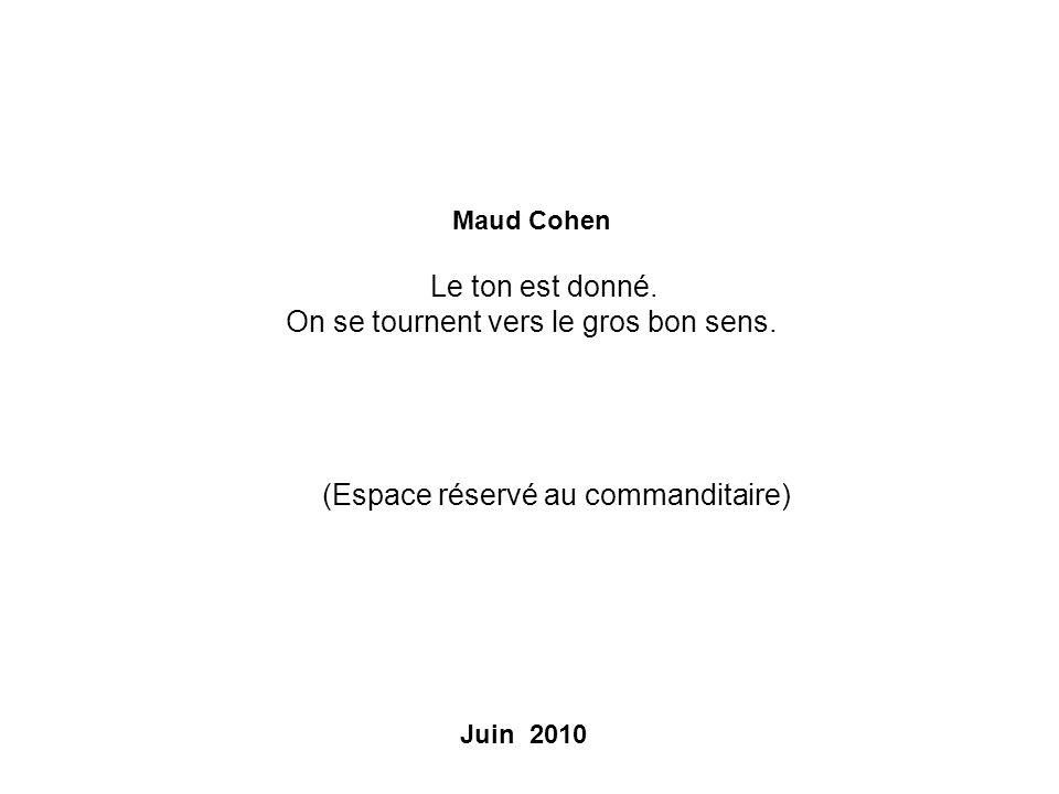 Maud Cohen Le ton est donné. On se tournent vers le gros bon sens.