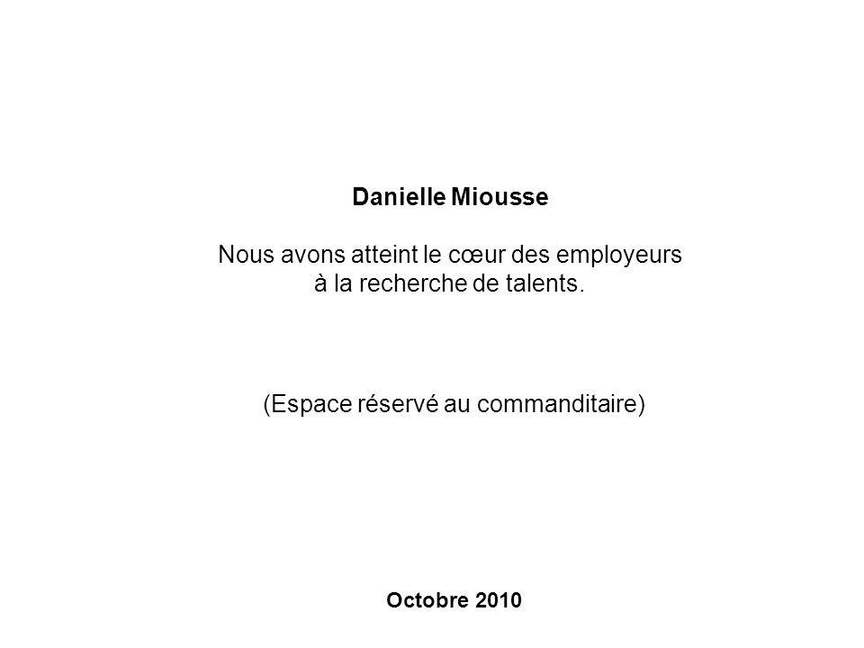 Danielle Miousse Nous avons atteint le cœur des employeurs