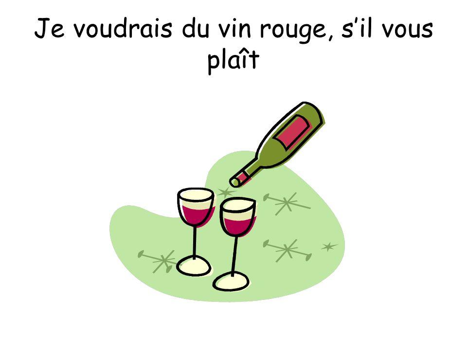 Je voudrais du vin rouge, s'il vous plaît