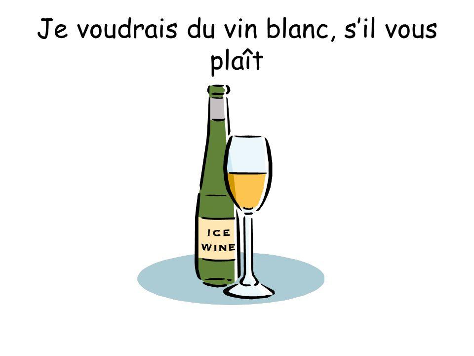 Je voudrais du vin blanc, s'il vous plaît