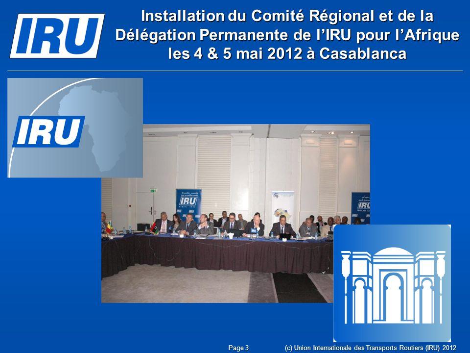Installation du Comité Régional et de la Délégation Permanente de l'IRU pour l'Afrique les 4 & 5 mai 2012 à Casablanca