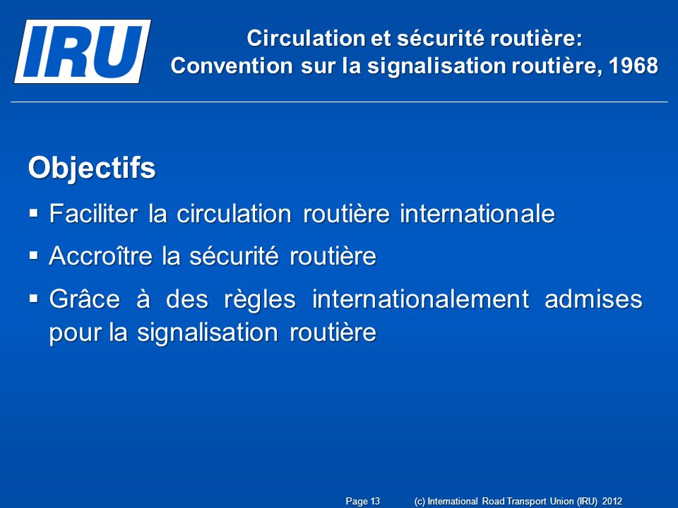 Objectifs Faciliter la circulation routière internationale