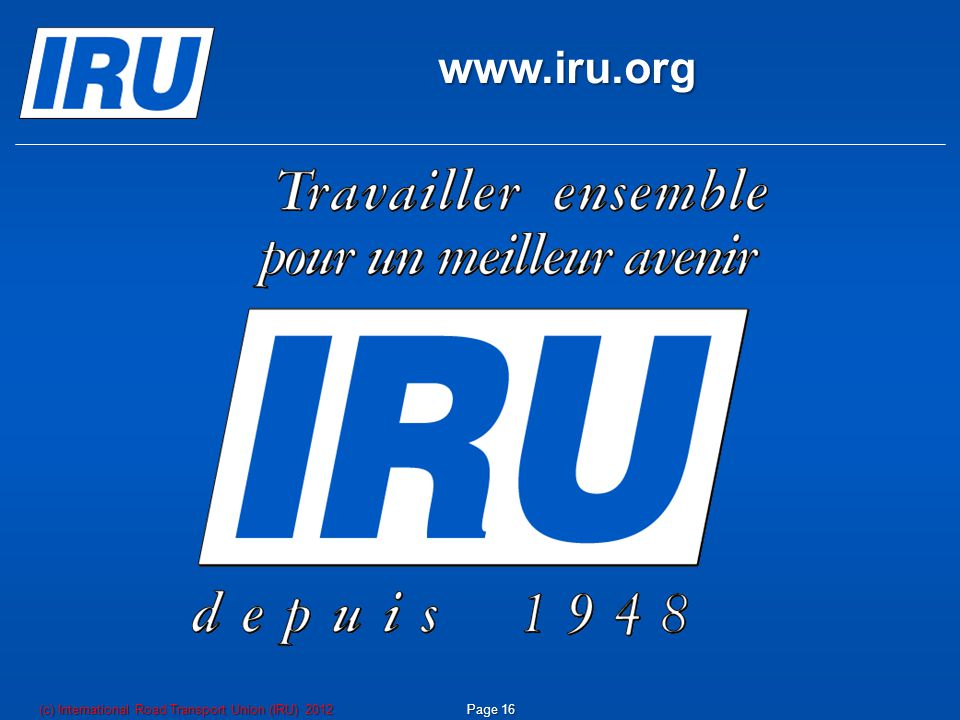 www.iru.org (c) International Road Transport Union (IRU) 2012