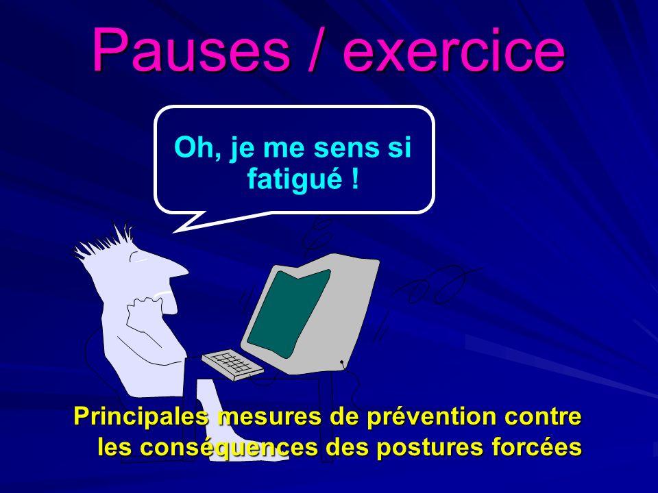 Pauses / exercice Oh, je me sens si fatigué !