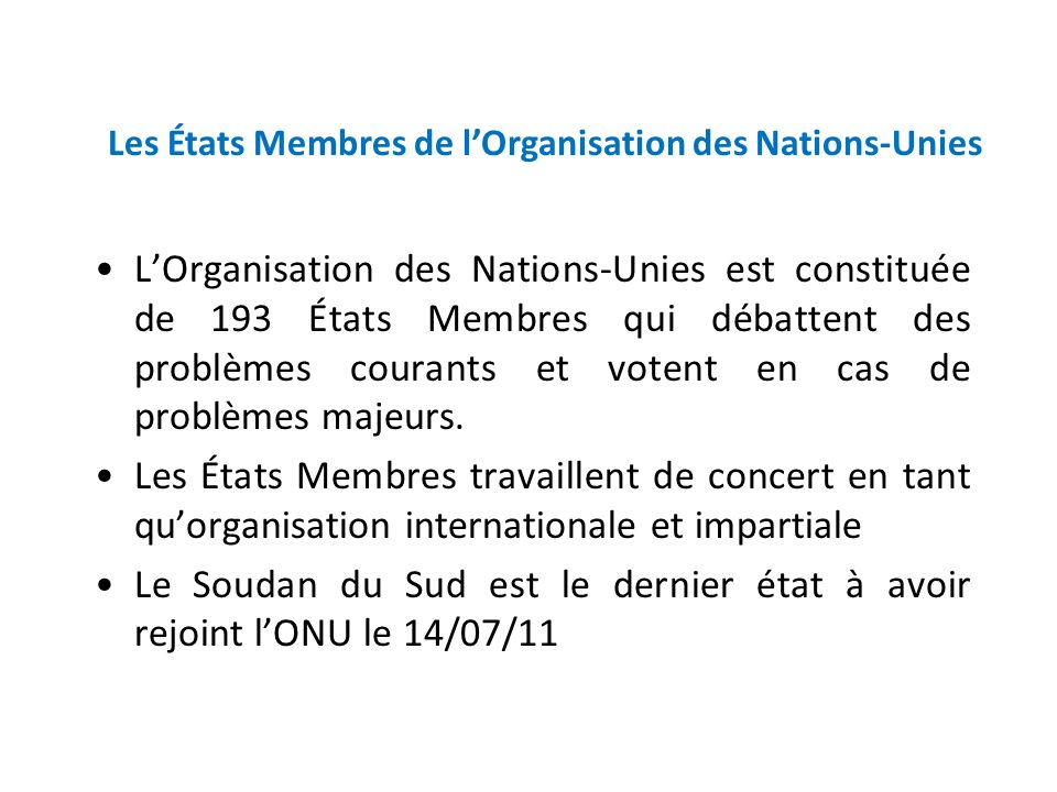 Le Soudan du Sud est le dernier état à avoir rejoint l'ONU le 14/07/11