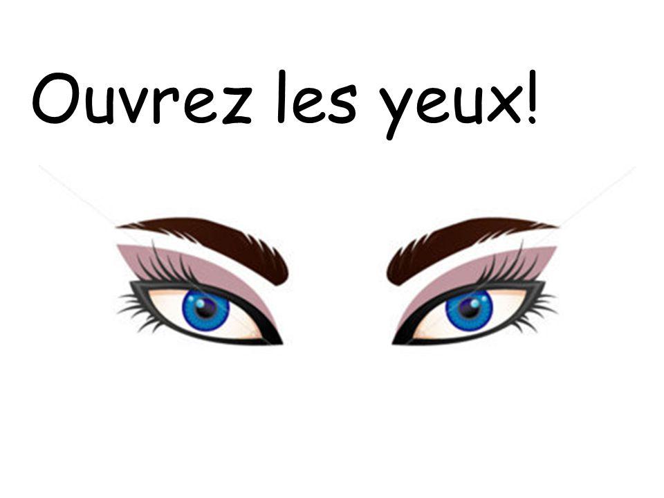 Ouvrez les yeux!