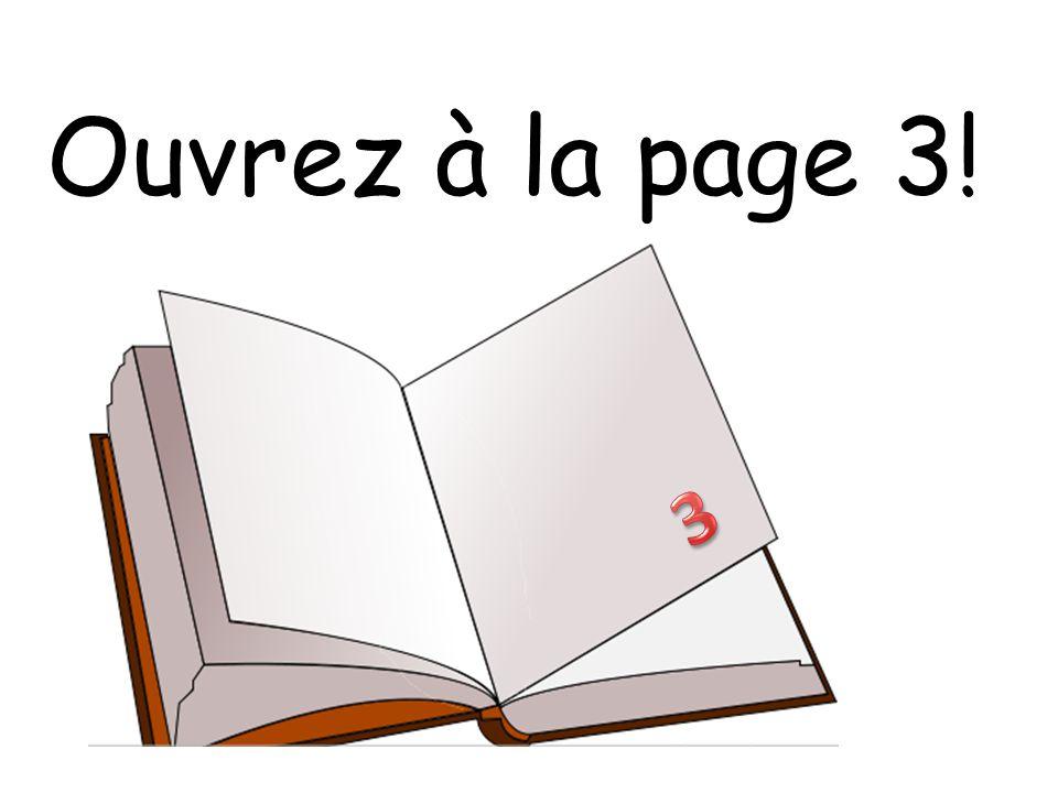 Ouvrez à la page 3! 3