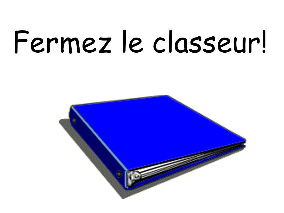 Fermez le classeur!