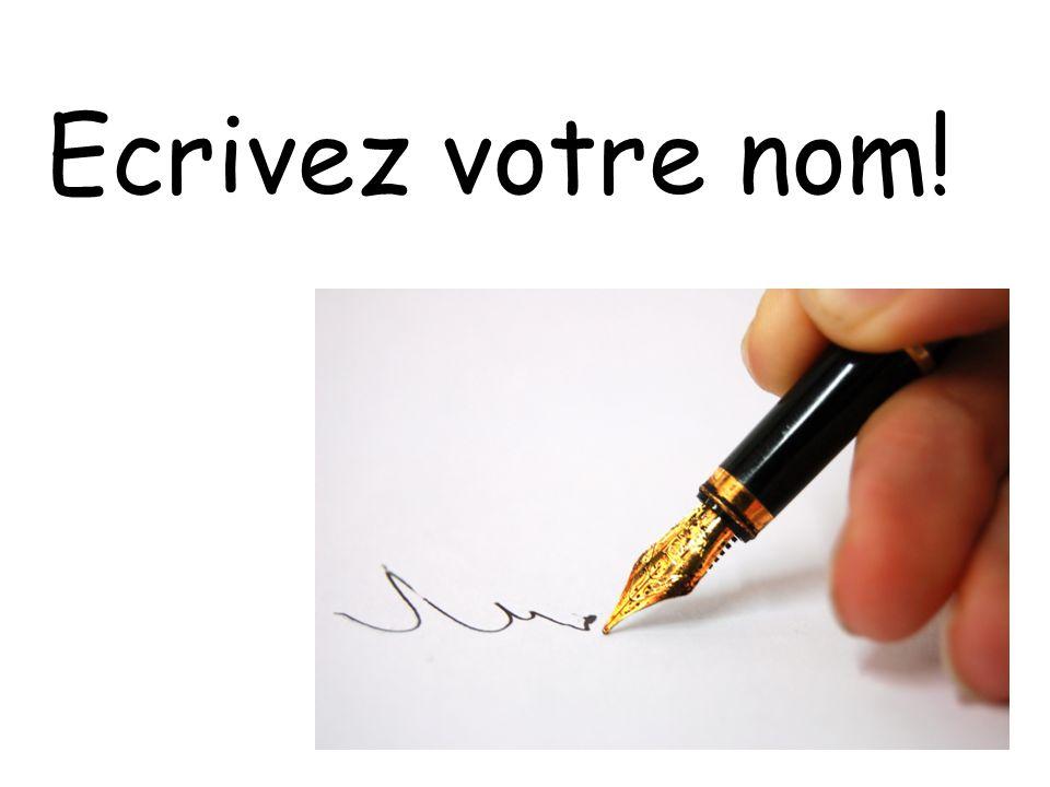 Ecrivez votre nom!