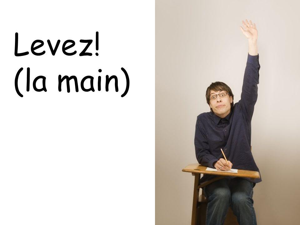 Levez! (la main)