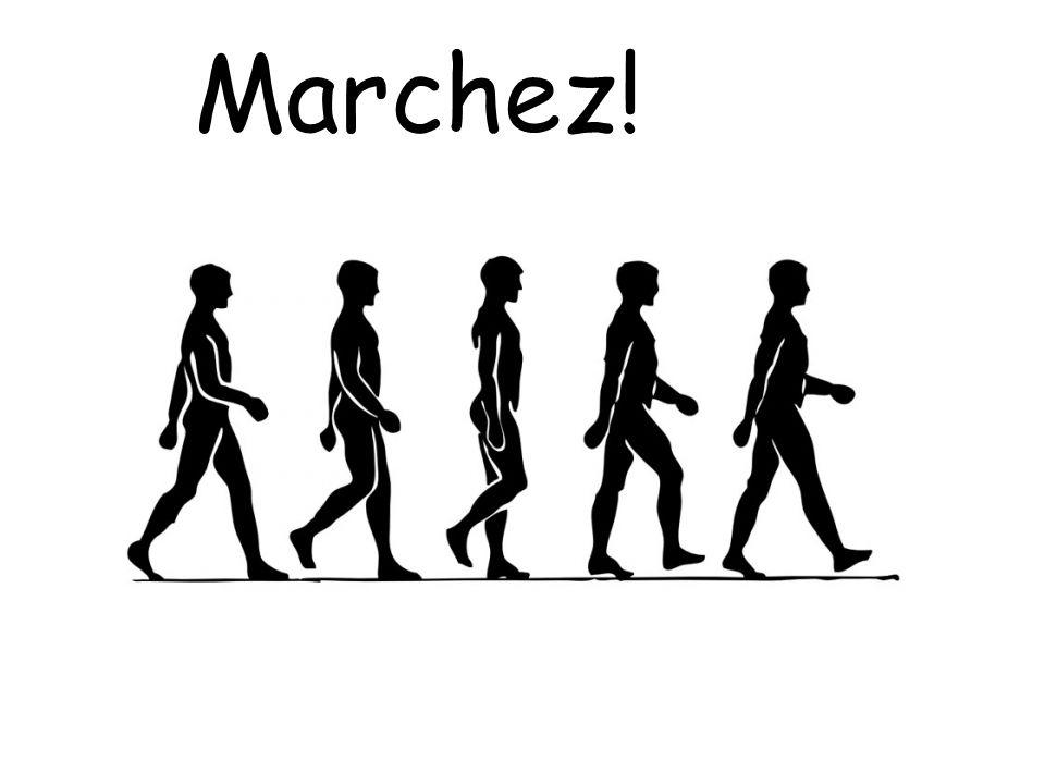 Marchez!
