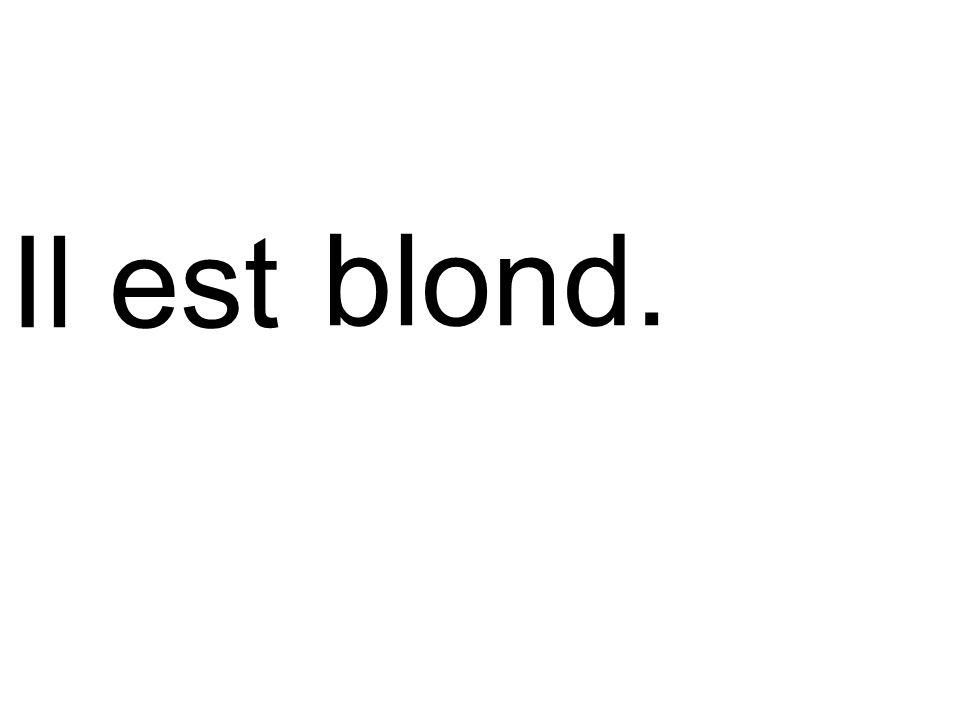 Il est blond.