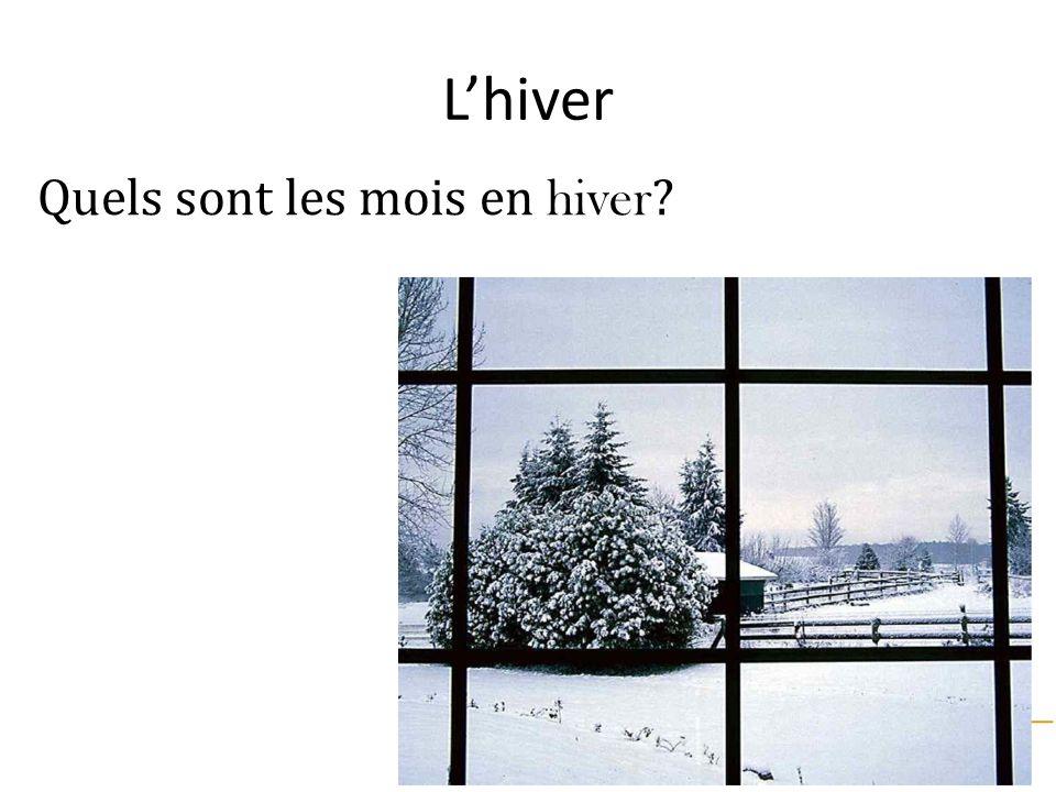 L'hiver Quels sont les mois en hiver