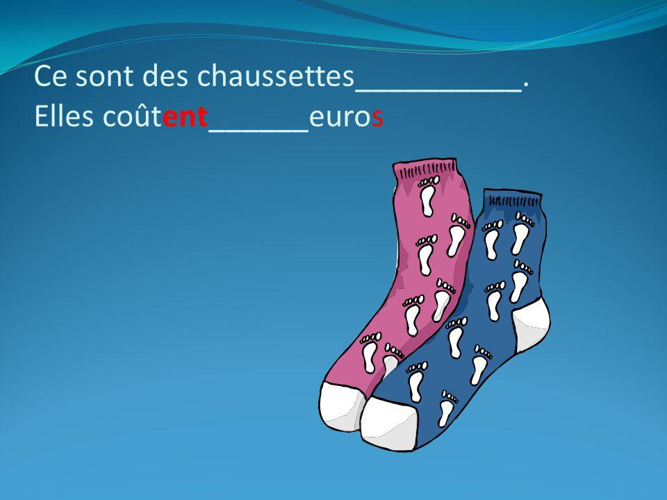 Ce sont des chaussettes__________. Elles coûtent______euros