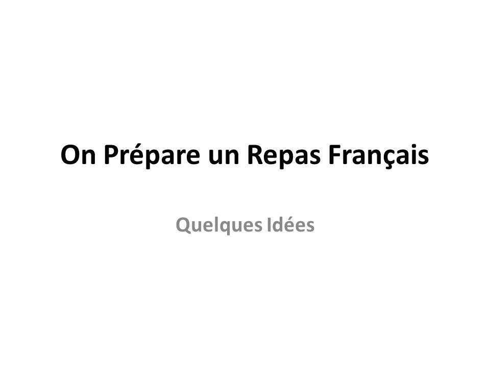 On Prépare un Repas Français