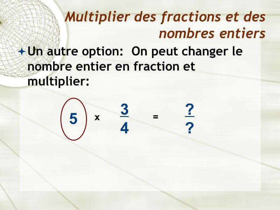 Multiplier des fractions et des nombres entiers
