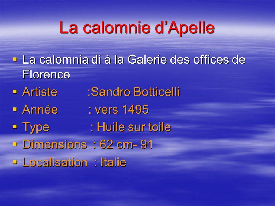 La calomnie d'ApelleLa calomnia di à la Galerie des offices de Florence. Artiste :Sandro Botticelli.