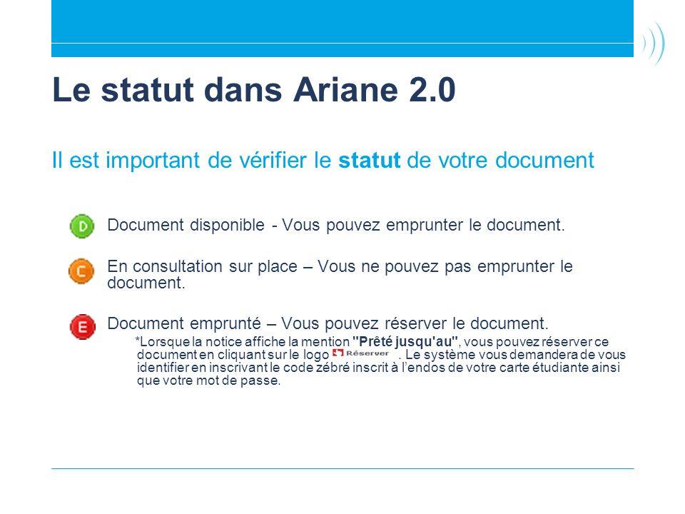 Le statut dans Ariane 2.0 Il est important de vérifier le statut de votre document. Document disponible - Vous pouvez emprunter le document.