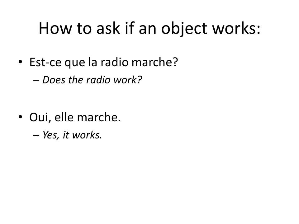 How to ask if an object works: