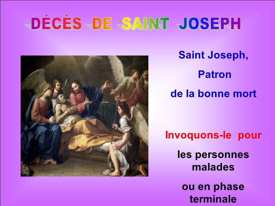 DÉCÈS DE SAINT JOSEPH Saint Joseph, Patron de la bonne mort