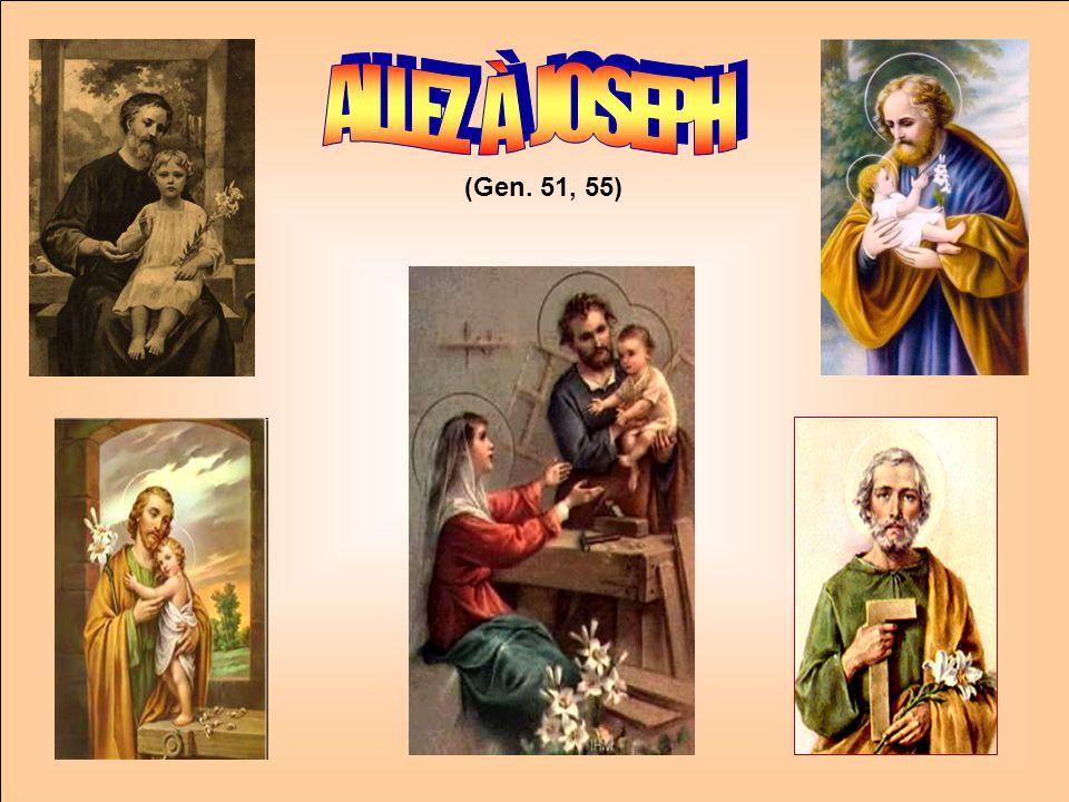 ALLEZ À JOSEPH (Gen. 51, 55) . .