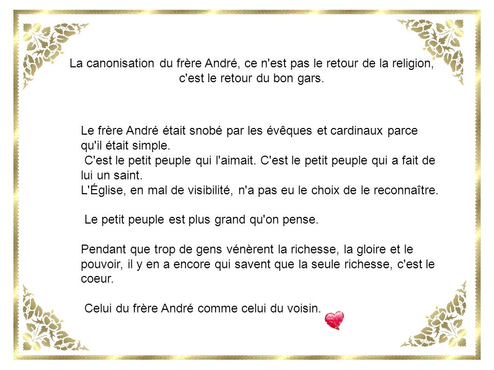 La canonisation du frère André, ce n est pas le retour de la religion, c est le retour du bon gars.