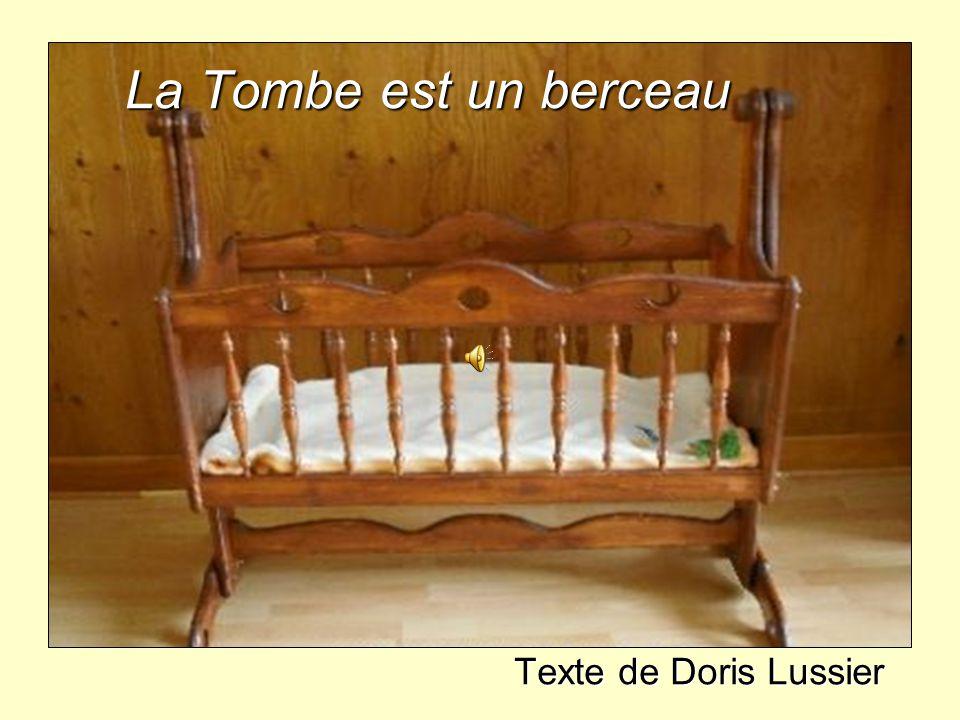 La Tombe est un berceau Texte de Doris Lussier