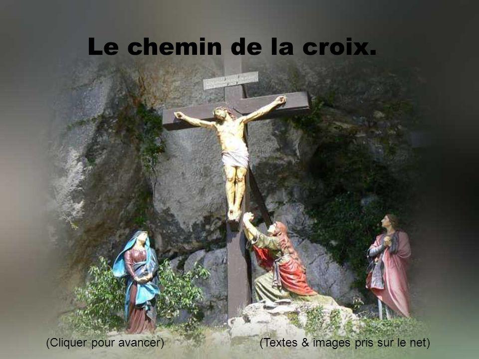 Le chemin de la croix. (Cliquer pour avancer)