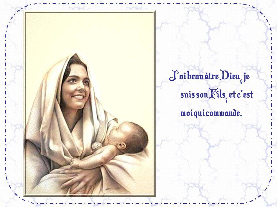 J'ai beau être Dieu, je suis son Fils, et c'est moi qui commande.