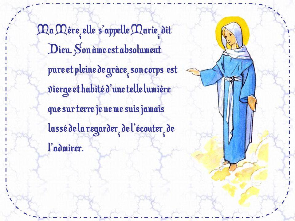 Ma Mère, elle s'appelle Marie, dit Dieu